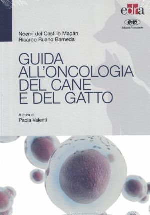GUIDA ALL'ONCOLOGIA DEL CANE E DEL GATTO VETERINARIA | Libreriascientifica.com