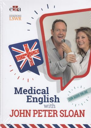 Medical English with John Peter Sloan MEDICINA GENERALE | Libreriascientifica.com