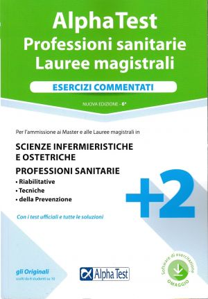 ALPHA TEST PROFESSIONI SANITARIE LAUREE MAGISTRALI AMMISSIONI | Libreriascientifica.com