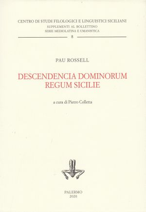 DESCENDENCIA DOMINORUM REGUM SICILIE STUDI FILOLOGICI E LINGUISTICI  | Libreriascientifica.com