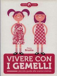 Vivere con i gemelli brustia libri di psicologia - Gemelli diversi a chiara piace vivere ...