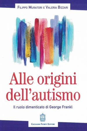 ALL'ORIGINE DELL'AUTISMO PSICHIATRIA | Libreriascientifica.com